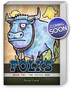 FOLKS Book Two - Coming in 2012!